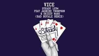 Vice Ft. Jasmine Thompson & Skizzy Mars - Steady 1234 (Bad Royale Remix)