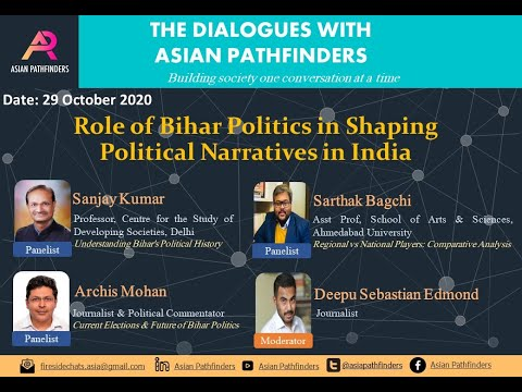 The Dialogues with Asian Pathfinders: Role of Bihar Politics in Shaping Indian Political Narratives