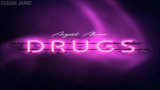 August Alsina - Drugs [Clean / Radio Edit]