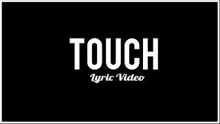 Touch - Troye Sivan (Lyrics)