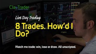 Live Day Trading: 8 Trades. How'd I Do?