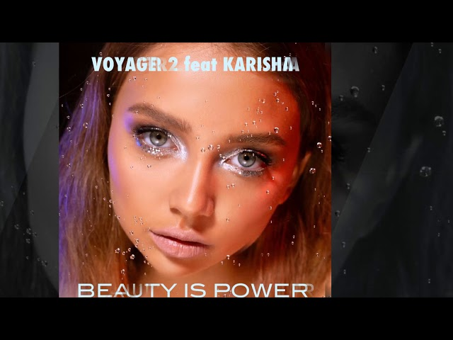 Voyager2 feat. Karisha - Beauty Is Power [Official]