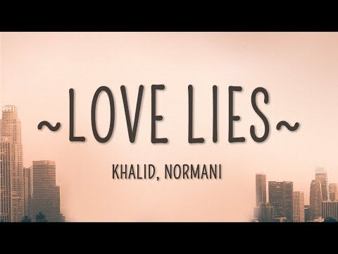 Khalid, Normani - Love Lies (Lyrics) - Cakes & Eclairs