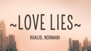 Khalid, Normani   Love Lies (Lyrics)