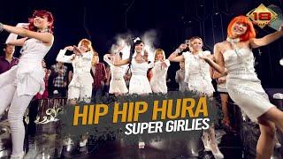 Super Girlies - Hip Hip Hura (Official Music Video)