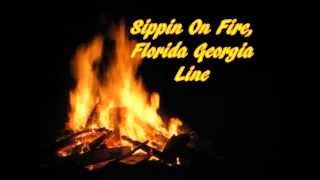 Sippin On Fire, Florida Georgia Line Lyrics