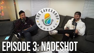 NADESHOT - FOUNDER/CEO of 100 Thieves | The Eavesdrop Podcast Ep 3