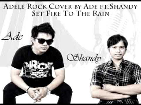 Adele Rock Cover by Ade ft.Shandy (Aozora) - Set Fire To The Rain