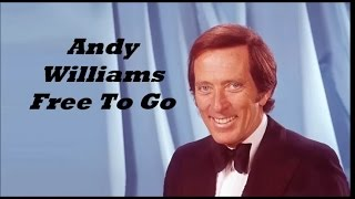 Andy Williams.........Free To Go.