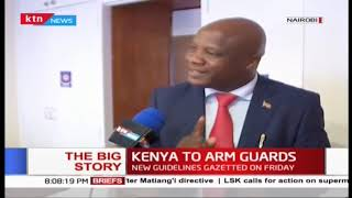 KENYA TO ARM GUARDS: They will be deployed to quell protests | #TheBogStory