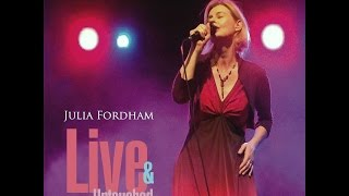 JULIA FORDHAM 🎧 (Love Moves In) Mysterious Ways [new live version]