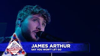 James Arthur   'Say You Won't Let Go' (Live At Capital's Jingle Bell Ball 2018)