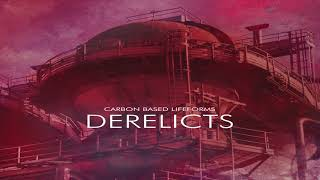 Carbon Based Lifeforms   Derelicts [Full Album]