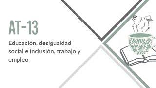 Área Temática 13. Educación, desigualdad social e inclusión, trabajo y empleo.