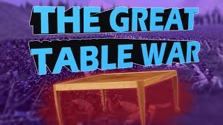 THE GREAT TABLE WAR OF 2017