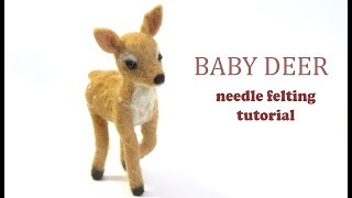 Baby Deer Needle Felting Tutorial