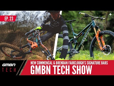 Latest MTB Tech: Fairclough's Signature Bars + New Commencal Bike | GMBN Tech Show Ep. 23