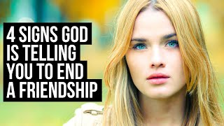 God Is Telling You to END a Friendship If . . .