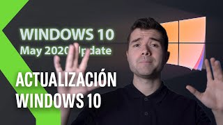 WINDOWS 10: ACTUALIZACIÓN de mayo 2020 - Cómo descargarla y principales NOVEDADES