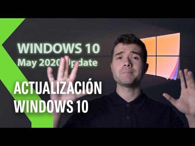 WINDOWS 10: ACTUALIZACIÓN de mayo 2020 - Cómo descargarla y principales NOVEDADES