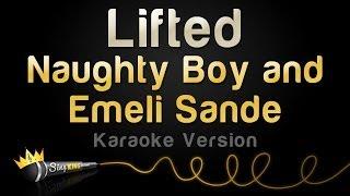 Naughty Boy and Emeli Sandé - Lifted (Karaoke Version)