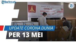 Update Corona Dunia per 13 Mei 2021: Total 161,1 Juta Terinfeksi, Kasus Aktif Tercatat 23,7 Juta