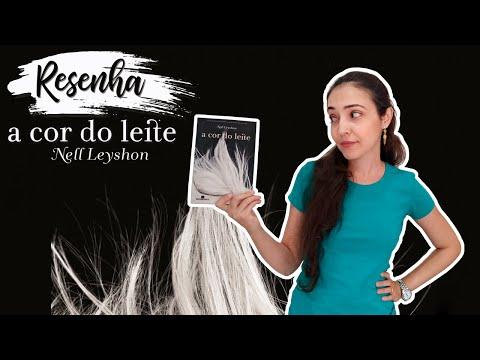 A COR DO LEITE - Nell Leyshon | Resenha