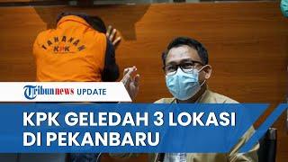 Tim Penyidik KPK Geledah 3 Lokasi di Pekanbaru Buntut Kasus Korupsi HGU di Kuansing, Ini Temuannya