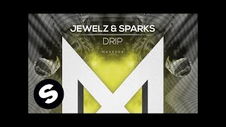 Jewelz & Sparks - Drip (OUT NOW)