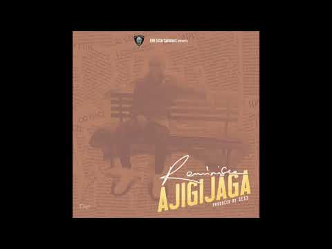 Reminisce - Ajigijaga (Official Audio)