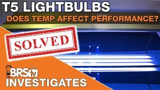 Does cooling T5 bulbs affect performance? | BRStv Investigates
