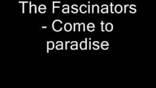 The Fascinators - Come To Paradise
