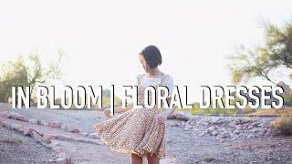 In Bloom | Floral Dresses