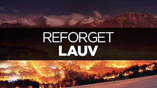 [LYRICS] Lauv - Reforget
