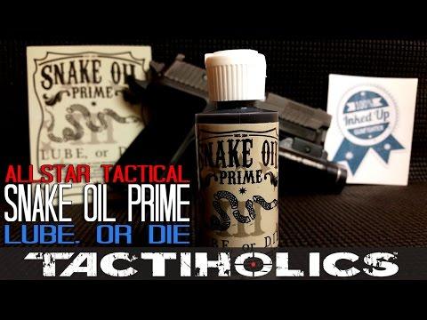 Use Good Lube: Snake Oil Prime   Allstar Tactical - Tactiholics™
