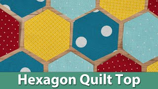 How To Sew A Hexagon Quilt Top