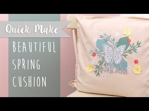Create your own Beautiful Spring Cushion - Sizzix