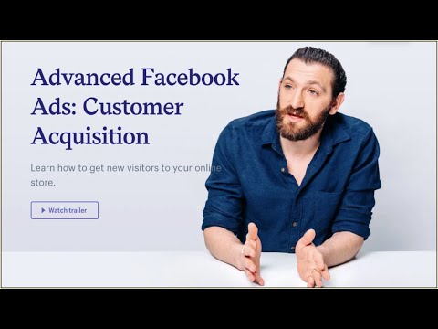Advanced Facebook Ads: Customer Acquisition | Shopify Academy w/ Ezra Firestone