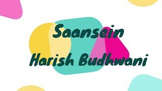 Saansein | Prateek Kuhad | Kaarwaan | Acoustic Cover By Harish Budhwani