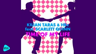 Kilian Taras & HBz feat. Scarlett Quinn - Time Of My Life (Official Audio 2017)