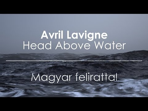 Avril Lavigne - Head Above Water [magyar Felirattal] Mp3
