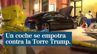 Un coche se empotra contra la Torre Trump