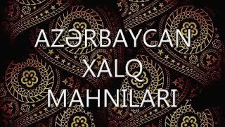 Azerbaycan ogluyam (Azerbaycan xalq mahnisi)