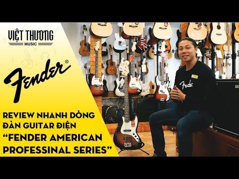 Review nhanh dòng đàn guitar điện Fender American Professional Series