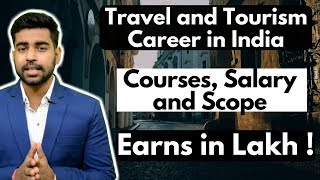 Travel And Tourism Career In India | Courses | Salary | Startups | 2018-19 | Hindi
