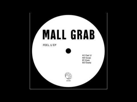 Mall Grab – Feel U