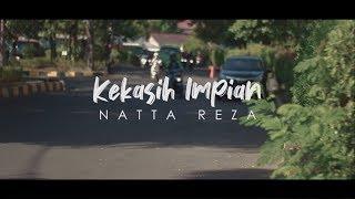 Natta Reza   Kekasih Impian (Unofficial Music Video)