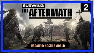FARMING - Surviving the Aftermath UPDATE 6 - Hardest Difficulty - Ep 2