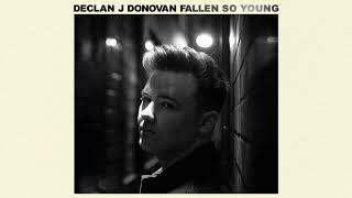 Declan J Donovan   Fallen So Young (Official Audio)
