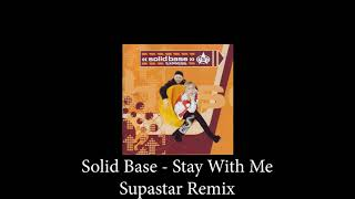 Solid Base   Stay With Me (Supastar Remix)